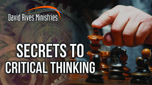 Secrets To Critical Thinking
