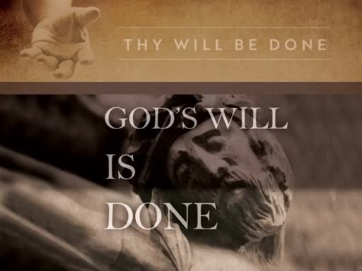 God's Will is Done