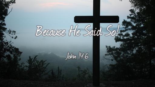 Because He Said So!