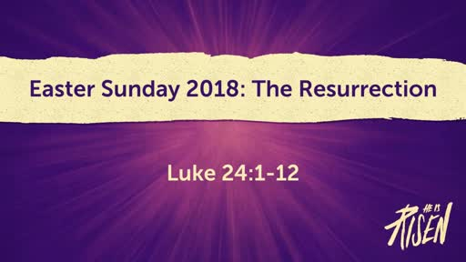 Easter Sunday 2018: The Resurrection