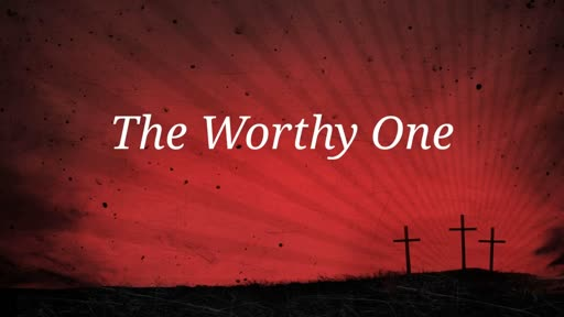 The Worthy One