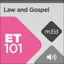 Mobile Ed: ET101 Law and Gospel: The Basis of Christian Ethics (audio)