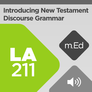 Mobile Ed: LA211 Introducing New Testament Discourse Grammar (audio)