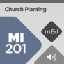Mobile Ed: MI201 Church Planting (audio)