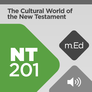 Mobile Ed: NT201 The Cultural World of the New Testament (audio)