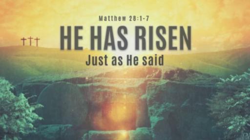 He Has Risen (Just as He said) | Matthew 28:1-7