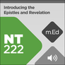 Mobile Ed: NT222 Introducing the Epistles and Revelation: Their Setting and Message (audio)