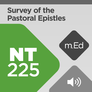 Mobile Ed: NT225 Survey of the Pastoral Epistles (audio)