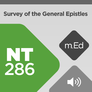 Mobile Ed: NT286 Survey of the General Epistles (audio)