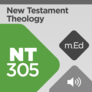 Mobile Ed: NT305 New Testament Theology (audio)