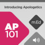 Mobile Ed: AP101 Introducing Apologetics (audio)