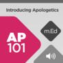 Mobile Ed: AP101 Introducing Apologetics (audio)