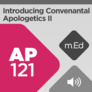 Mobile Ed: AP121 Introducing Covenantal Apologetics II: Applications (audio)