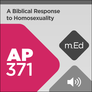 Mobile Ed: AP371 A Biblical Response to Homosexuality (audio)