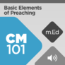 Mobile Ed: CM101 Basic Elements of Preaching: An Introduction to Homiletics (audio)