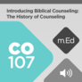 Mobile Ed: CO107 Introducing Biblical Counseling: The History of Counseling (audio)