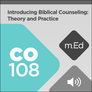 Mobile Ed: CO108 Introducing Biblical Counseling: Theory and Practice (audio)