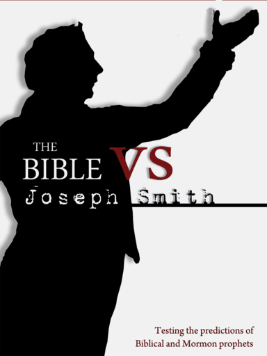 The Bible Vs Joseph Smith