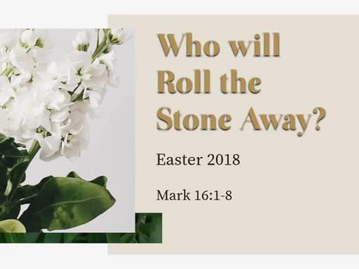 Who Will Roll the Stone Away?