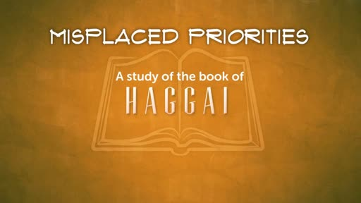 Misplaced Priorities: A study of Haggai