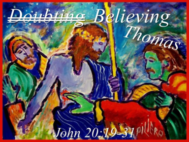 """Believing Thomas"" Sunday, April 8, 2018 - 9 AM"