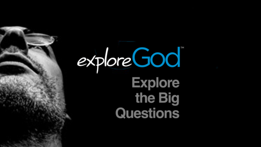 Explore God - Does Life Have a Purpose