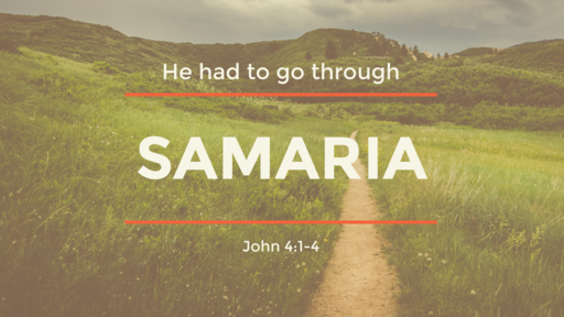 Samaria: He had to go through...