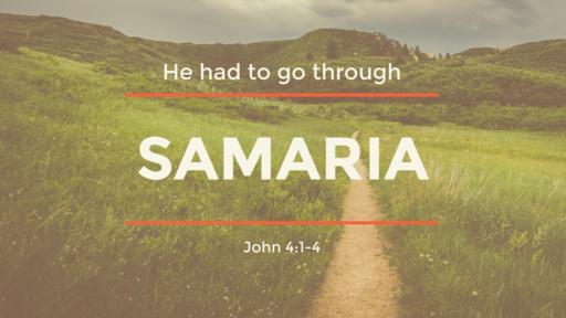Samaria: He had to go through...
