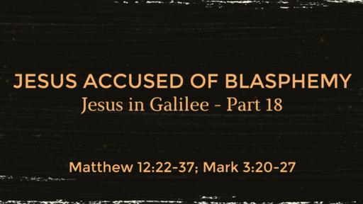 """Jesus Accused of Blasphemy"" Pt. 1"