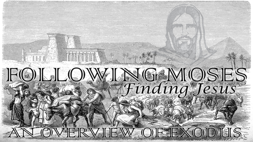 Following Moses, Finding Jesus