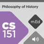 Mobile Ed: CS151 Philosophy of History (audio)