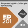 Mobile Ed: ED201 Empowering God's People for Ministry (audio)
