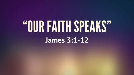 """""""Our Faith Speaks"""""""
