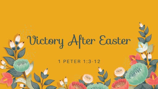 Victory After Easter Part 1 - 04.08.18 AM