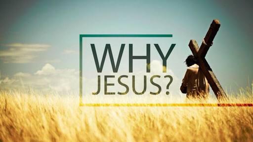 Why Jesus?  Salvation