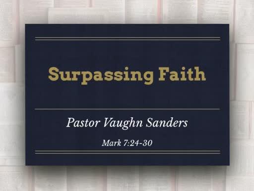 Surpassing Faith - Mark 7 24-30