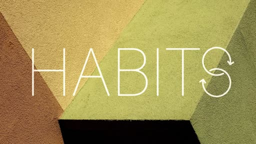 Habits: Rest | Romans 5:1-5