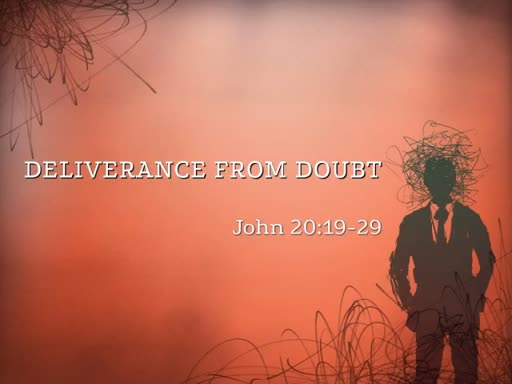 Deliverance from Doubt