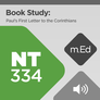 Mobile Ed: NT334 Book Study: Paul's First Letter to the Corinthians (audio)