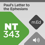 Mobile Ed: NT343 Book Study: Paul's Letter to the Ephesians (audio)