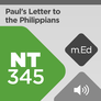 Mobile Ed: NT345 Book Study: Paul's Letter to the Philippians (audio)