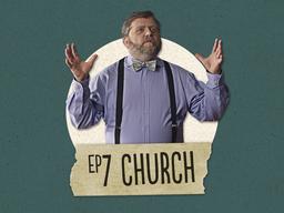 Episode 7 - Church