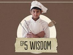Episode 5 - Wisdom