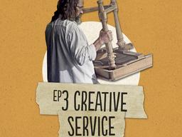 Episode 3 - Creative Service