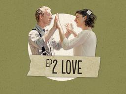 Episode 2 - Love