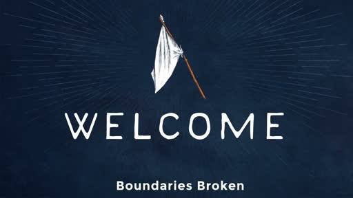 Boundaries Broken
