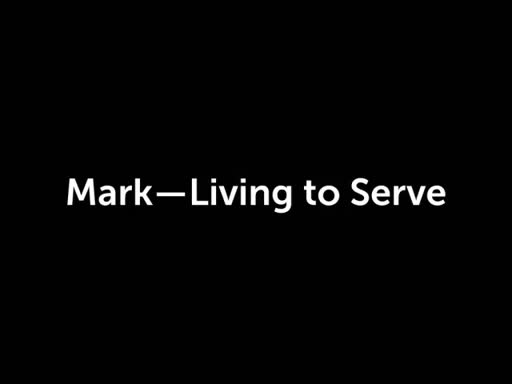 Mark--Living to Serve