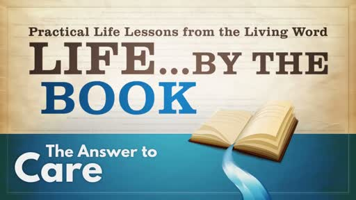 2018-04-04 WED (TM) - Life by the Book: #3 - The Answer to Care