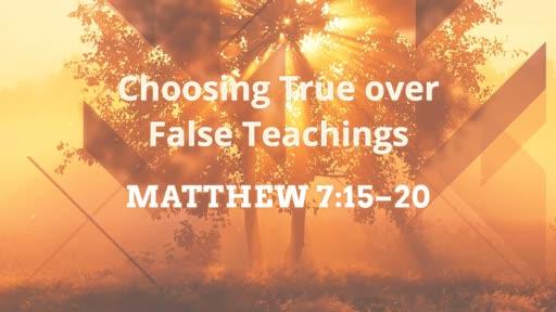 Choosing True over False Teachings