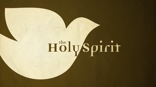 Holy Spirit - Pt. 3